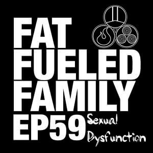 Sexual Optimization for the Modern Man on the Fat Fueled Family Podcast with Danny Vega