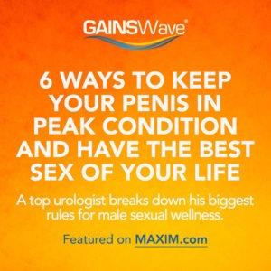 MAXIM Reveals GAINSWave As Powerful Tip To Keep The Penis In Shape